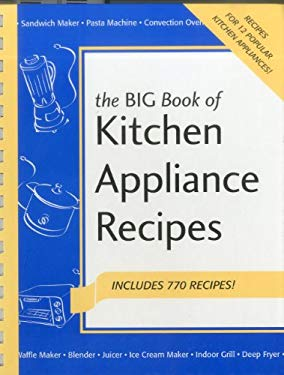 Big Book of Kitchen Appliance Recipes 9781558672406