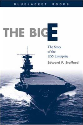 The Big E: The Story of the USS Enterprise 9781557509987