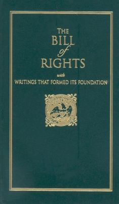 The Bill of Rights: With Writings That Formed Its Foundation 9781557091512