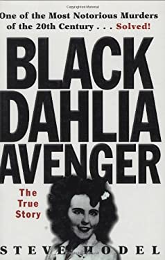The Black Dahlia Avenger: The True Story 9781559706643