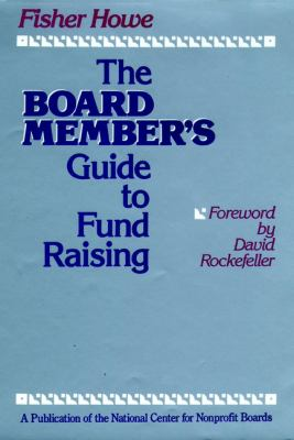 The Board Member's Guide to Fund Raising 9781555423223