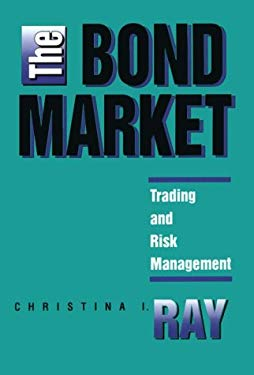 The Bond Market: Trading and Risk Management 9781556232893