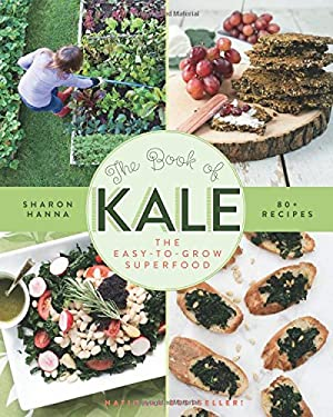The Book of Kale: The Easy-To-Grow Superfood 9781550175769