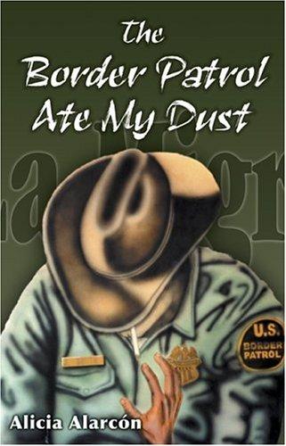 The Border Patrol Ate My Dust 9781558854321