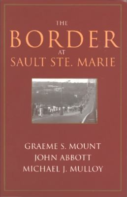 The Border at Sault Ste. Marie 9781550022360