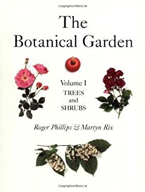 The Botanical Garden: Volume I: Trees and Shrubs 9781552975916