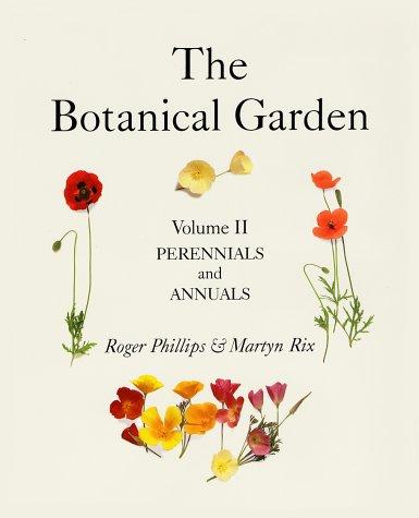 The Botanical Garden: Volume II: Perennials and Annuals 9781552975923