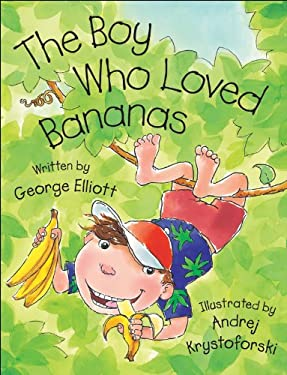 The Boy Who Loved Bananas 9781553377443