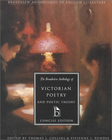The Broadview Anthology of Victorian Poetry and Poetic Theory, Concise Edition