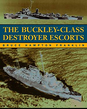 The Buckley-Class Destroyer Escorts 9781557502803