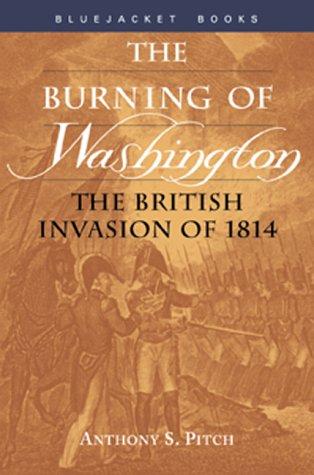 The Burning of Washington: The British Invasion of 1814 9781557504258