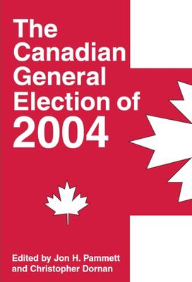 The Canadian General Election of 2004 9781550025163