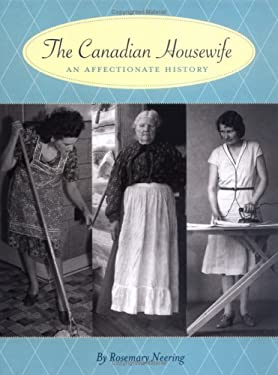The Canadian Housewife: An Affectionate History 9781552857175