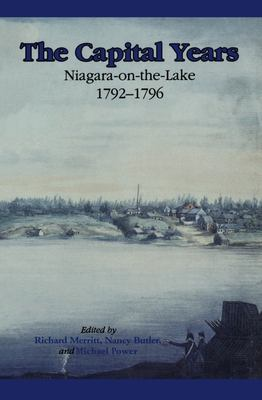 The Capital Years: Niagara-On-The-Lake, 1792-1796 9781550021493