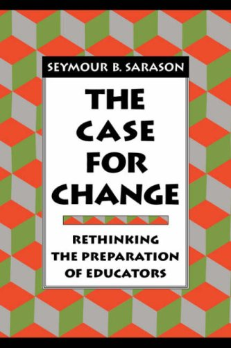 The Case for Change: Rethinking the Preparation of Educators