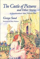 The Castle of Pictures: A Grandmother's Tales, Volume One 6912031