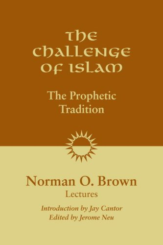The Challenge of Islam: The Prophetic Tradition, Lectures, 1981 9781556438028