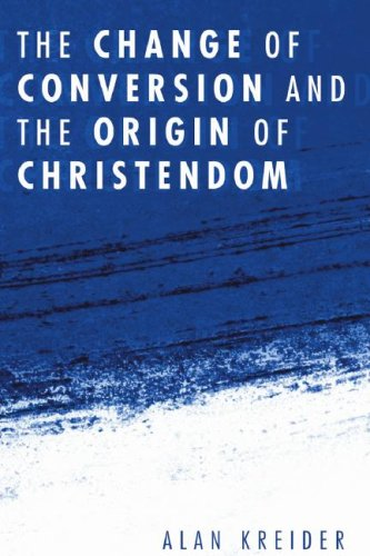 The Change of Conversion and the Origin of Christendom 9781556353932