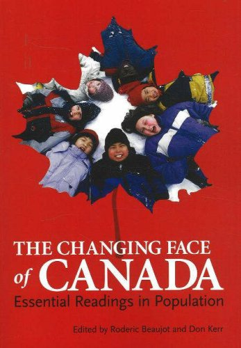 The Changing Face of Canada: Essential Readings in Population 9781551303222