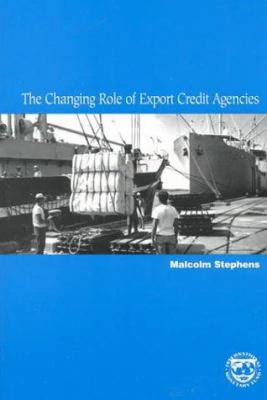 The Changing Role of Export Credit Agencies