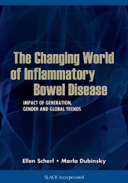 The Changing World of Inflammatory Bowel Disease: Impact of Generation, Gender, and Global Trends 9781556428418