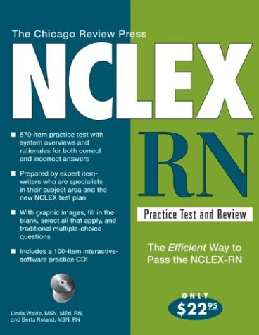 The Chicago Review Press NCLEX-RN Practice Test and Review [With CD-ROM] 9781556525292
