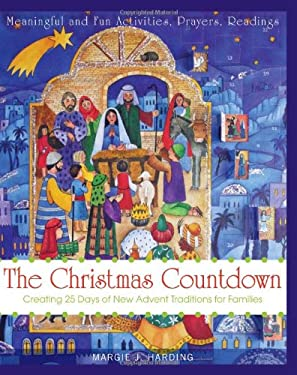 The Christmas Countdown: Creating 25 Days of New Advent Traditions for Families 9781557256980