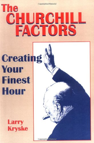 The Churchill Factors: Creating Your Finest Hour 9781552124598