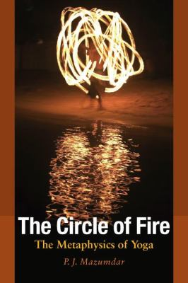 The Circle of Fire: The Metaphysics of Yoga 9781556436703