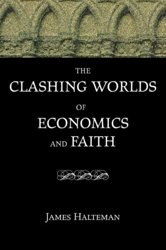 The Clashing Worlds of Economics and Faith 9781556351709