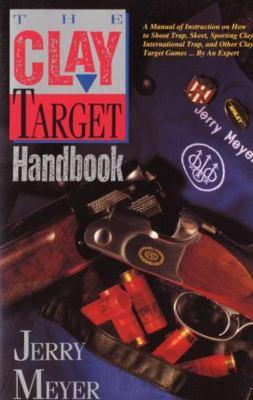 The Clay Target Handbook 9781558214156