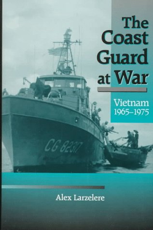 The Coast Guard at War: Vietnam, 1965-1975 9781557505293