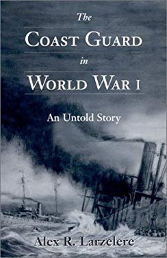 The Coast Guard in World War I: An Untold Story 9781557504760