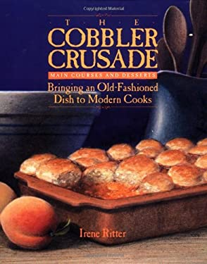 The Cobbler Crusade: Bringing an Old-Fashioned Dish to Modern Cooks 9781555610449
