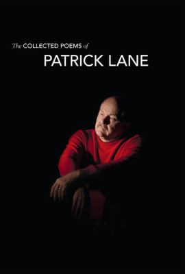 The Collected Poems of Patrick Lane 9781550175479