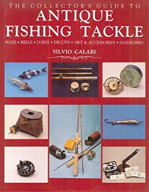 The Collector's Guide to Antique Fishing Tackle 9781555215255