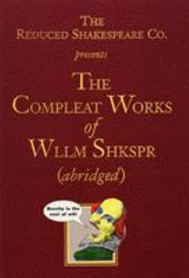 The Compleat Works of Wllm Shkspr (Abridged) 9781557831576