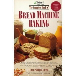 The Complete Book of Bread Machine Baking 9781559582834