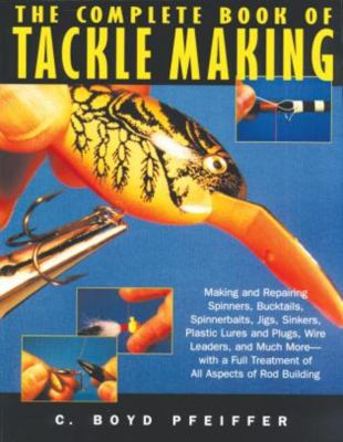 The Complete Book of Tackle Making 9781558217218