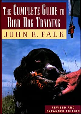 The Complete Guide to Bird Dog Training 9781558213197