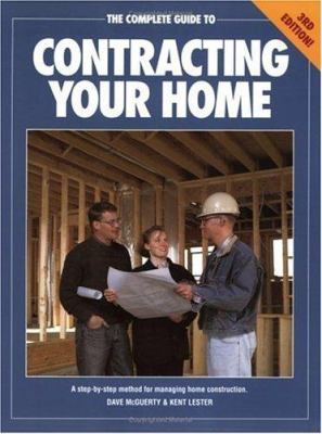 The Complete Guide to Contracting Your Home 9781558704657