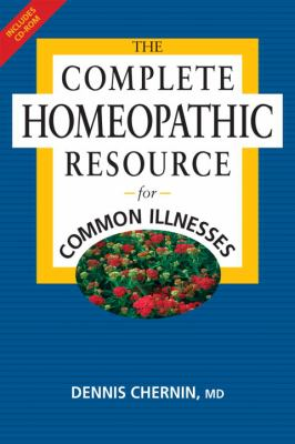 The Complete Homeopathic Resource for Common Illnesses [With CD-ROM] 9781556436086
