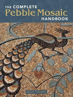 The Complete Pebble Mosaic Handbook 9781552977842