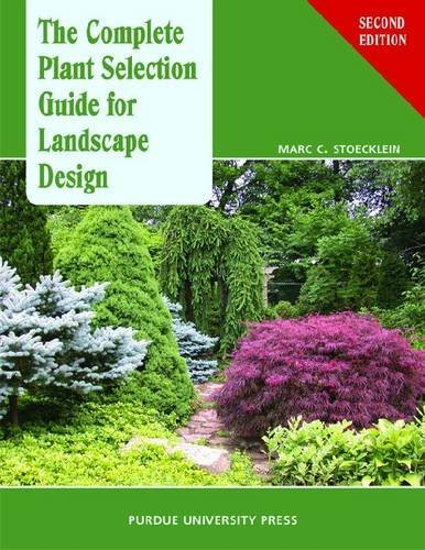 The Complete Plant Selection Guide for Landscape Design 9781557535467