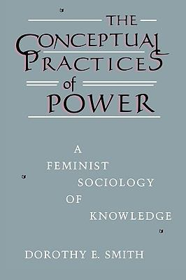 The Conceptual Practices of Power Conceptual Practices of Power Conceptual Practices of Power Conceptual Practices of Power Conceptual Pract: A Femini 9781555530808