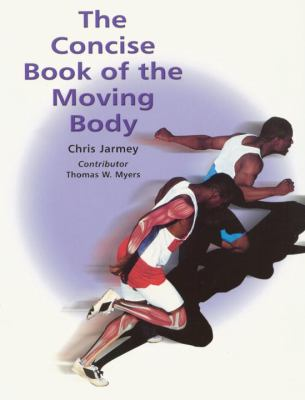 The Concise Book of the Moving Body 9781556436239