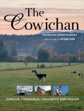 The Cowichan: Duncan, Chemainus, Ladysmith and Region