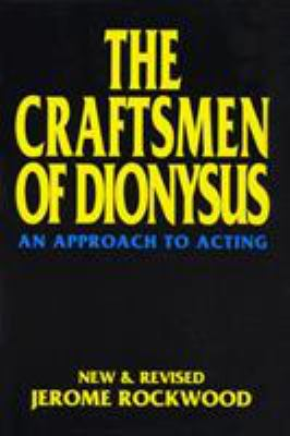 The Craftsmen of Dionysus: An Approach to Acting 9781557831552