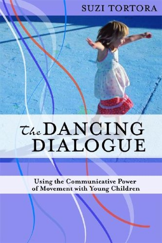 The Dancing Dialogue: Using the Communicative Power of Movement with Young Children 9781557668349