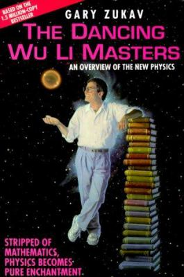 The Dancing Wu Li Masters: An Overview of the New Physics 9781559270588